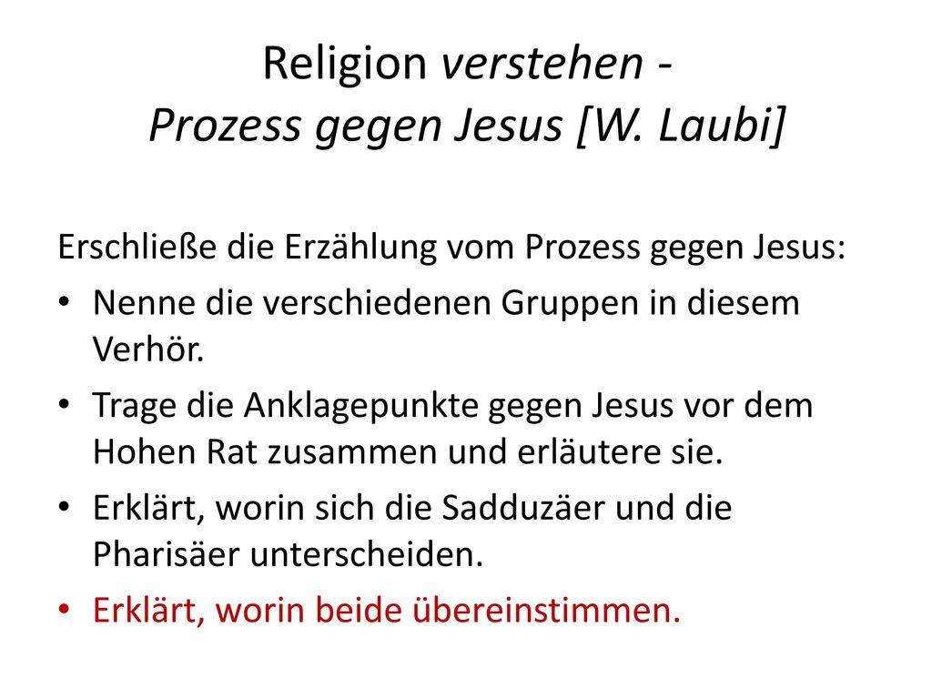 Religion verstehen - Prozess gegen Jesus [W. Laubi]